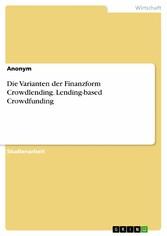 Die Varianten der Finanzform Crowdlending. Lend...