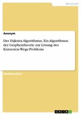 Der Dijkstra-Algorithmus. Ein Algorithmus der G...