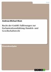 Recht der GmbH. Falllösungen zur Fachanwaltsaus...