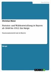 Parteien- und Wahlentwicklung in Bayern ab 1848...