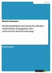 Das Russlandbild in den deutschen Medien. Antir...