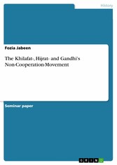 The Khilafat-, Hijrat- and Gandhis Non-Cooperat...