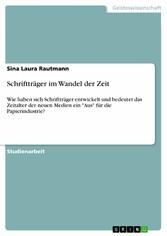 Schriftträger im Wandel der Zeit - Wie haben si...