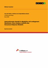 Internationaler Handel in Modellen mit endogenem Wachstum. Eine Analyse mithilfe des Grossman-Helpman-Modells