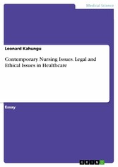 Contemporary Nursing Issues. Legal and Ethical ...
