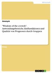 Wisdom of the crowds. Anwendungsbereiche, Einfl...