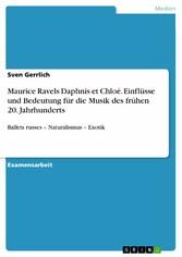 Maurice Ravels Daphnis et Chloé. Einflüsse und ...