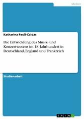 Die Entwicklung des Musik- und Konzertwesens im...