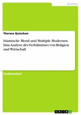 Islamische Moral und Multiple Modernen. Eine An...