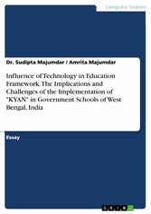 Influence of Technology in Education Framework. The Implications and Challenges of the Implementation of KYAN in Government Schools of West Bengal, India