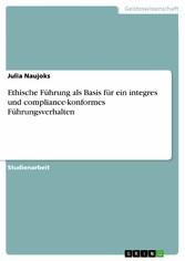 Ethische Führung als Basis für ein integres und...