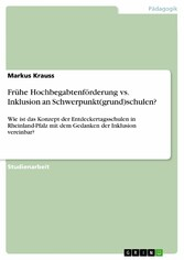 Frühe Hochbegabtenförderung vs. Inklusion an Sc...