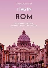1 Tag in Rom - Martinas Kurztrip zu Papst, Pizz...