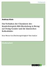 Das Verhalten der Charaktere des Kinderhörspiels Bibi Blocksberg in Bezug auf Doing Gender und die klassischen Rollenbilder - Eene Meene Geschlechtszugehörigkeit? Eine Analyse