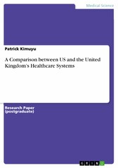 A Comparison between US and the United Kingdoms Healthcare Systems