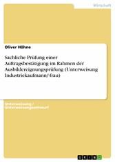 Sachliche Prüfung einer Auftragsbestätigung im Rahmen der Ausbildereignungsprüfung (Unterweisung Industriekaufmann/-frau)
