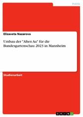 Umbau der Alten Au für die Bundesgartenschau 2023 in Mannheim
