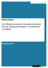 Der Mythos Arminius. Von antiken Quellen bis zu...