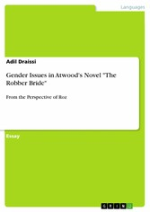 Gender Issues in Atwoods Novel The Robber Bride - From the Perspective of Roz