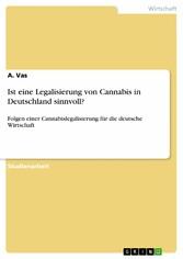 Ist eine Legalisierung von Cannabis in Deutschl...