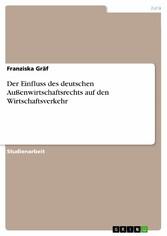 Der Einfluss des deutschen Außenwirtschaftsrech...