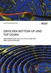 Zwischen Bottom-Up und Top-Down. Idiosynkratisc...