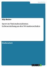Sport im Nationalsozialismus. Leibeserziehung a...
