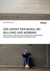 Der Aspekt der Moral bei Bullying und Mobbing -...