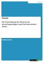 Die Entwicklung des Musicals im deutschsprachig...