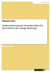 Teilprivatisierung der Deutschen Bahn AG. Ein S...