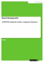 A PESTEL Analysis of the company Siemens