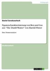 Figurencharakterisierung von Ben und Gus aus The Dumb Waiter von Harold Pinter - Eine Dramenanalyse