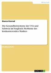 Die Gesundheitsysteme der USA und Schweiz im Ve...