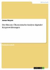 Der Bitcoin. Ökonomische Analyse digitaler Kryp...