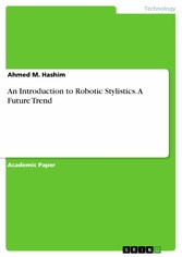 An Introduction to Robotic Stylistics. A Future...