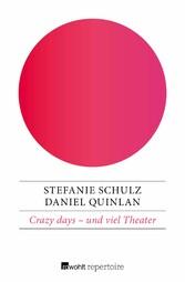 Crazy days - und viel Theater - Eine deutsch-en...
