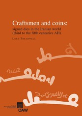 Craftsmen and coins: signed dies in the Iranian world (third to the fifth centuries AH)
