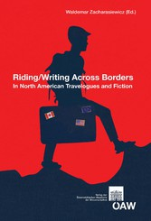 Riding / Writing Across Borders in North American Travelogues and Fiction