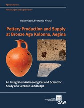 Pottery Production and Supply at Bronze Age Kolonna, Aegina - An Integrated Archaeological and Scientific Study of a Ceramic Landscape
