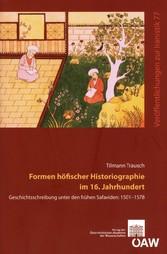 Formen höfischer Historiographie im 16. Jahrhun...