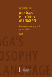 Dign?ga`s Philosophy of Language - Pram??asamuccayav?tti on any?poha. Part I and Part II