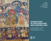 Interaction in the Himalayas and Central Asia - Process of Transfer, Translation and Transformation in Art, Archaeology, Religion and Polity
