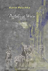 Autolyse Wien - Erzählungen vom Ende