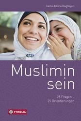 Muslimin sein - 25 Fragen - 25 Orientierungen
