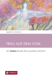 Frau aus dem Volk - Mit Maria Räume des Glauben...