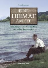 Eine Heimat am See - Erzählungen und Geschichte...
