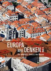 Europa neu denken III - Die andere(n) Seite(n) ...