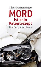 Mord ist kein Patentrezept - Ein Burgheim-Krimi