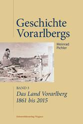 Das Land Vorarlberg 1861 bis 2015 - Geschichte ...