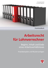 Arbeitsrecht für Lohnverrechner (Ausgabe Österr...